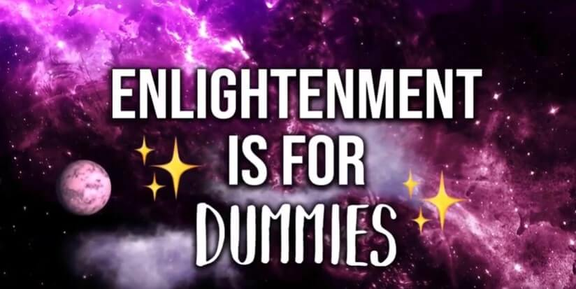 Enlightenment Is For Dummies