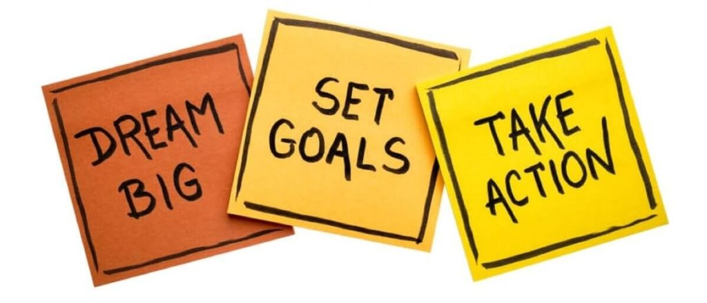Create vision, set goals, take actions